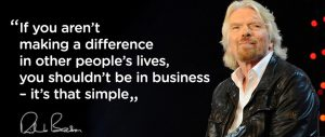 Multiple ventures entrepreneur Richard Branson and one of its maxims
